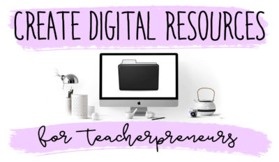 Create Digital Resources for Teacherpreneurs