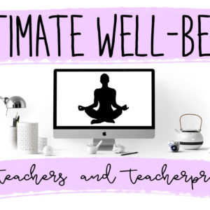 Ultimate Well-being Audio Training for Teachers